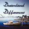 Dreamland Differences