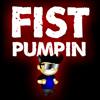 Fist Pumpin