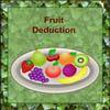 Fruit Deduction