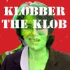 Klobber the Klob