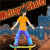 Metropol Skater