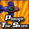 Plough The Skies