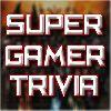 Super Gamer Trivia