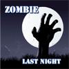 Zombie Last night